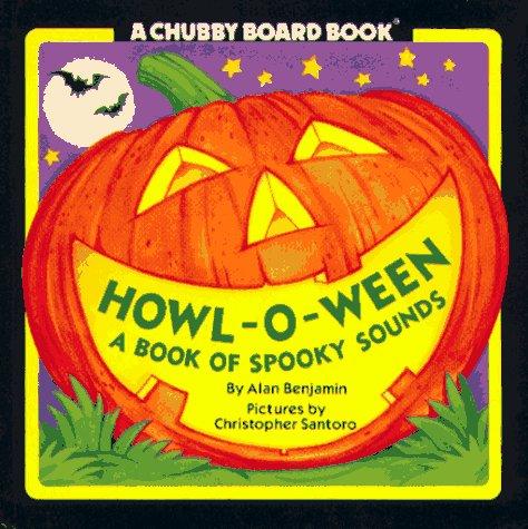 Howl-o-Ween (Chubby Board Books): Benjamin, Alan