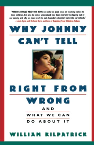 9780671870737: Why Johnny Can't Tell Right from Wrong: And What We Can Do About It
