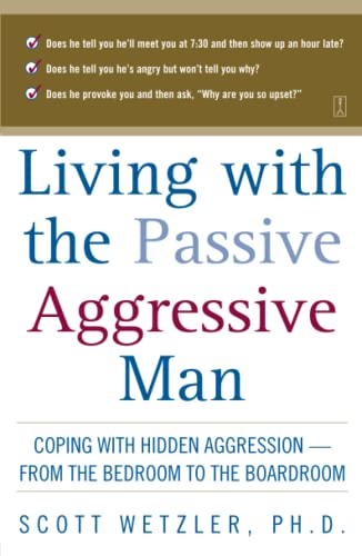 9780671870744: Living with the Passive-Aggressive Man: Coping with Personality Syndrome of Hidden Aggression: from the Bedroom to the Boardroom