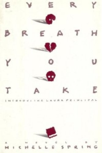 Every Breath You Take: Introducing Laura Principal: Spring, Michelle