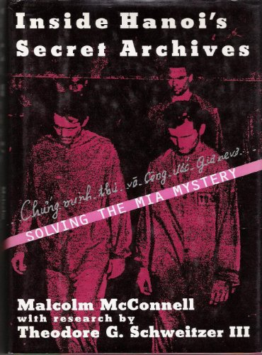 Inside Hanoi's Secret Archives: Solving the Mia Mystery: McConnell, Malcolm