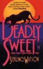 Deadly Sweet: Deadly Sweet: Watson