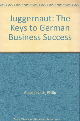 9780671871772: Juggernaut: The Keys to German Business Success