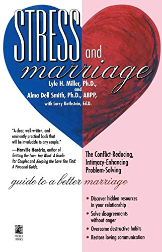 STRESS AND MARRIAGE:the Conflict-Reducing, Intimacy-Ehancing Problem-Solving Guide: Lyle Miller, Alma