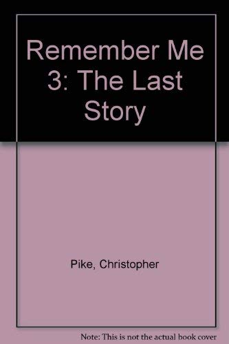 9780671872595: The LAST STORY (REMEMBER ME 3)