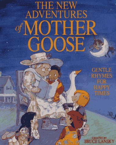 The New Adventures of Mother Goose: Gentle Rhymes for Happy Times: Lansky, Bruce