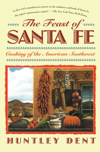 9780671873028: The Feast of Santa Fe: Cooking of the American Southwest