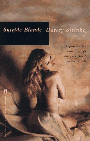 Suicide Blonde: Steinke, Darcy