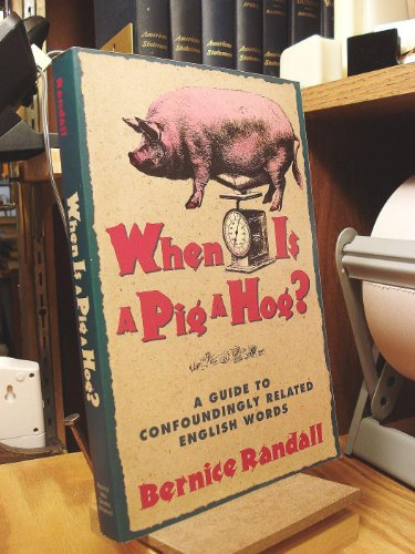 When Is a Pig a Hog?: A Guide to Confoundingly Related English Words