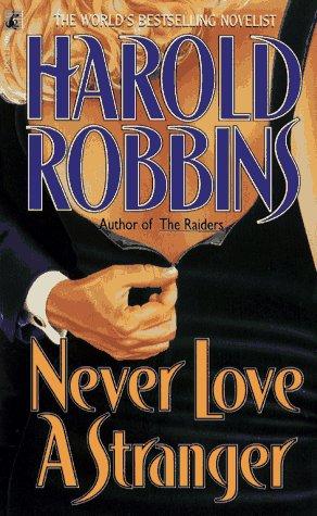 Never Love a Stranger: Robbins, Harold