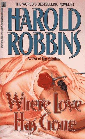 Where Love Has Gone: Robbins, Harold