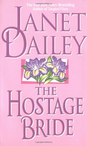 The HOSTAGE BRIDE : THE HOSTAGE BRIDE: Dailey, Janet