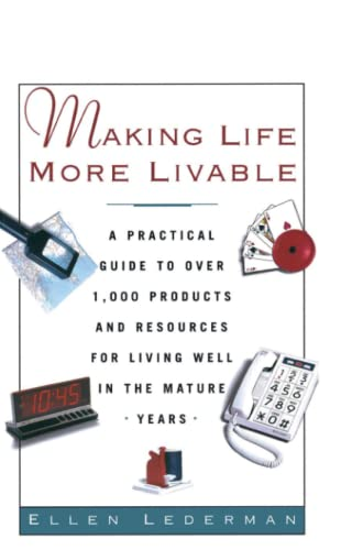 9780671875312: Making Life More Livable: A Practical Guide to Over 1,000 Products and Resources for Living in the Mature