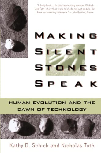 9780671875381: Making Silent Stones Speak: Human Evolution And The Dawn Of Technology