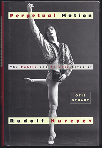 9780671875398: Perpetual Motion: The Public and Private Lives of Rudolf Nureyev