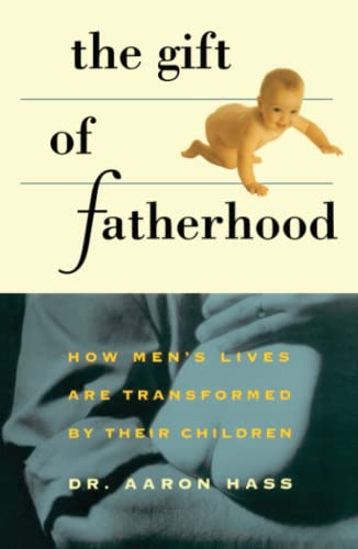 9780671875824: Gift of Fatherhood: How Men's Live are Transformed by Their Children