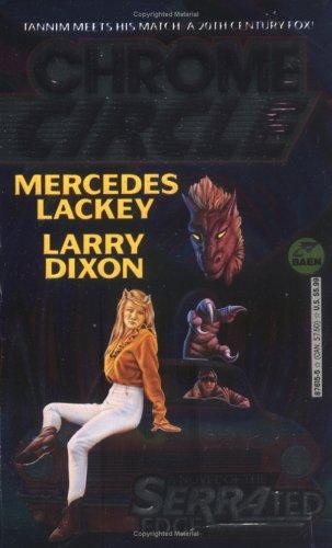 Chrome Circle (The Serrated Edge, Bk. 4): Lackey, Mercedes; Dixon, Larry
