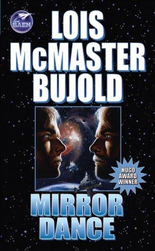 Mirror Dance: Bujold, Lois McMaster