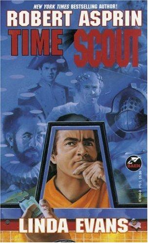 Time Scout: Asprin, Robert; Evans, Linda