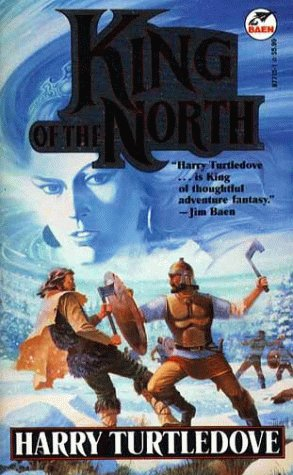 King of the North (0671877151) by Harry Turtledove