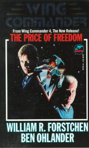 The Price of Freedom: A Wing Commander Novel: William R. Forstchen; Ben Ohlander