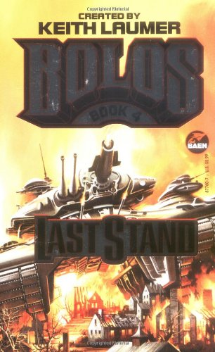 Last Stand: Bolos 4: Keith Laumer; S.