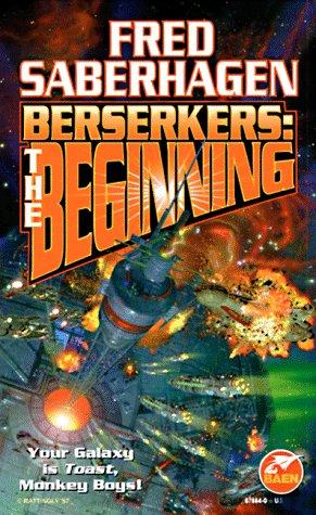 Berserkers: The Beginning: Saberhagen, Fred