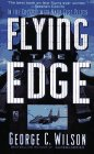FLYING THE EDGE: THE MAKING OF NAVY TEST PILOTS: Wilson, Jim