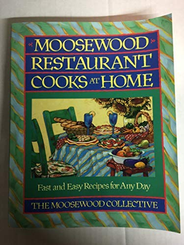 9780671879549: Moosewood Restaurant Cooks at Home: Fast and Easy Recipes for Any Day
