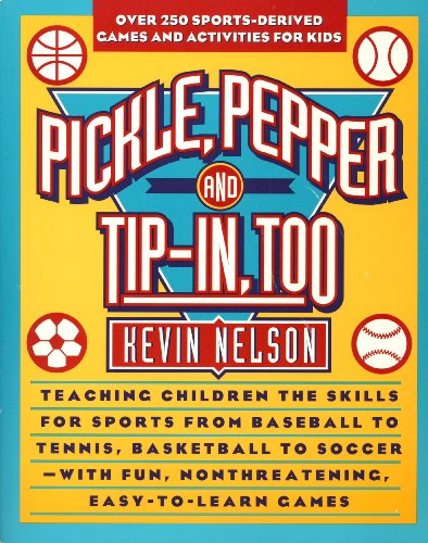 9780671879563: Pickle, Pepper and Tip-in Too: 275 Sports-Derived Games & Activities for Kids