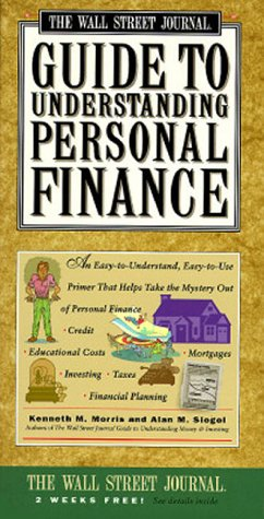 9780671879648: Wall Street Journal Guide to Understanding Personal Finance: Mortgages, Banking, Taxes, Investing, Financial Planning, Credit, Paying for Tuition