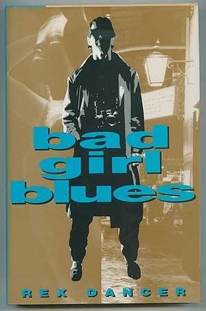 Bad Girl Blues: An Andy Derain Novel: Dancer, Rex