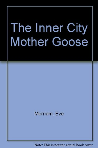 The Inner City Mother Goose: Eve Merriam