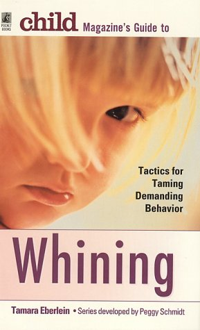 9780671880422: Child Magazine's Guide to Whining