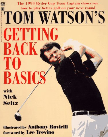 9780671880569: Tom Watson's Getting Back to Basics