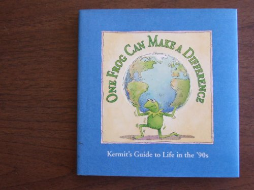 9780671880644: One Frog Can Make a Difference: Kermit's Guide to Life in the '90s