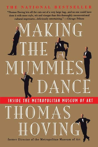 Making the Mummies Dance: Inside the Metropolitan Museum of Art (0671880756) by Thomas Hoving
