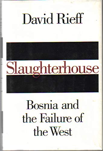 9780671881184: Slaughterhouse: Bosnia and the Failure of the West