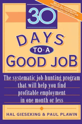 9780671881276: Thirty Days to a Good Job: The Systematic Job-hunting Program That Will Help You Find Profitable Employment in One Month or Less