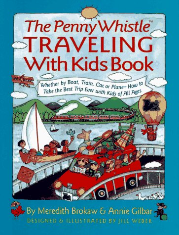9780671881351: Penny Whistle Traveling with Kids Books: Whether by Boat, Train, Car, or Plane...how to Take the Best Trip Ever with Kids