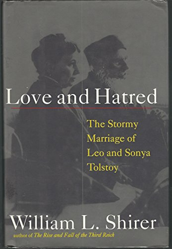 Love and Hatred: The Troubled Marriage of: Shirer, William L.