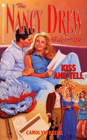 9780671881955: Kiss and Tell (Nancy Drew Files #104)