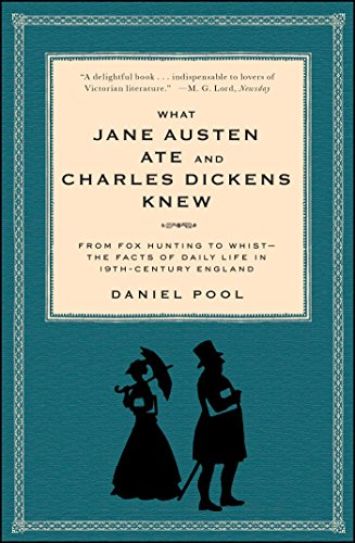9780671882365: What Jane Austen Ate and Charles Dickens Knew: From Fox Hunting to Whist-The Facts of Daily Life in Nineteenth-Century England