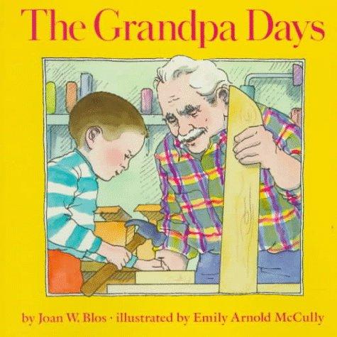 The Grandpa Days: Joan W. Blos