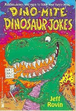 Dino-Mite Dinosaur Jokes: Rovin, Jeff