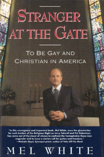 Stranger at the Gate: To be Gay and Christian in America (Signed): Mel White