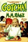 Gotcha!: Ragz, M. M.