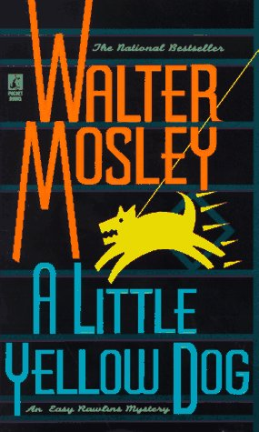 A Little Yellow Dog: An Easy Rawlins Mystery: Mosley, Walter