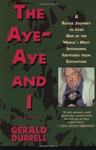 The Aye-Aye and I: A Rescue Journey: Durrell, Gerald
