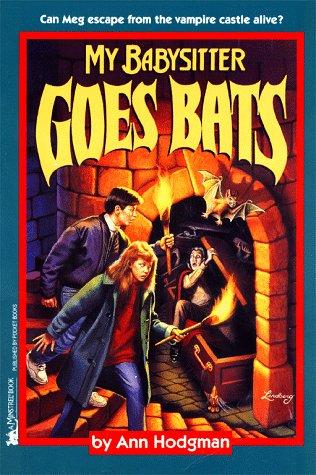 MY BABYSITTER GOES BATS (MY BABYSITTER 5): Ann Hodgman